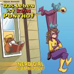 Das Leben ist kein Ponyhof 3: Nerd-Girl gibt nie auf